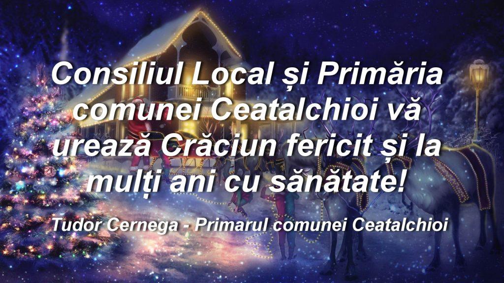 Consiliul Local şi Primăria Ceatalchioi vă urează