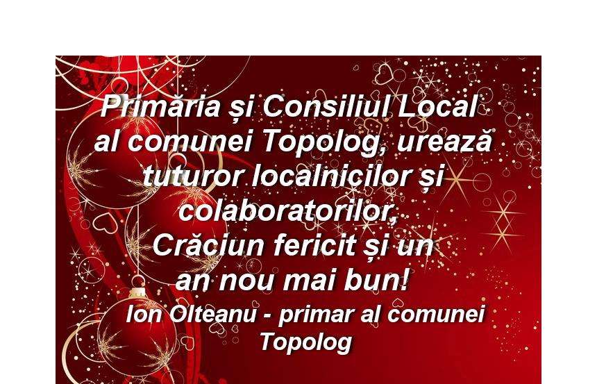 Consiliul Local şi Primăria Topolog vă urează
