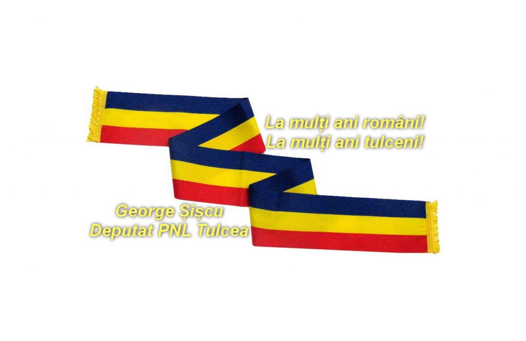 Mesajul domnului deputat George Șișcu cu ocazia zilei de 1 Decembrie