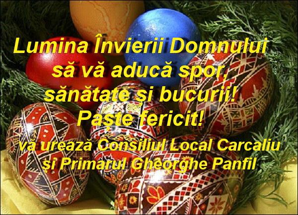 Consiliul Local și Primăria Carcaliu vă urează Paşte fericit!