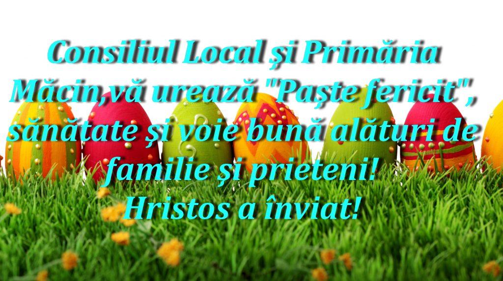 Consiliul Local și Primăria Măcin vă urează Paște fericit!