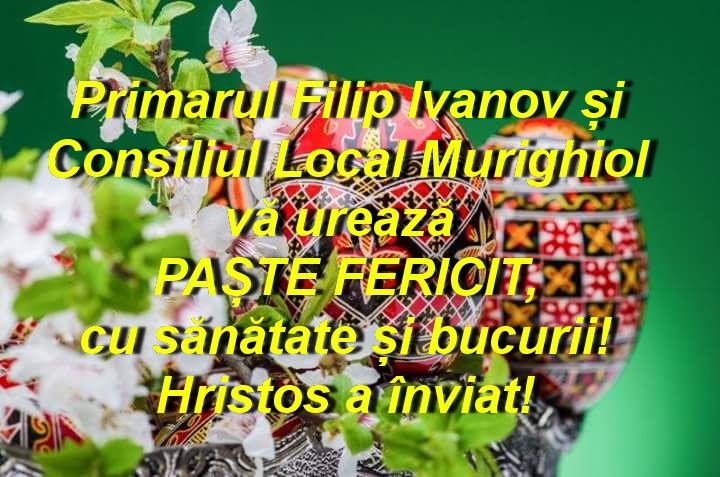 Consiliul Local și Primăria Murighiol vă urează Paște fericit!