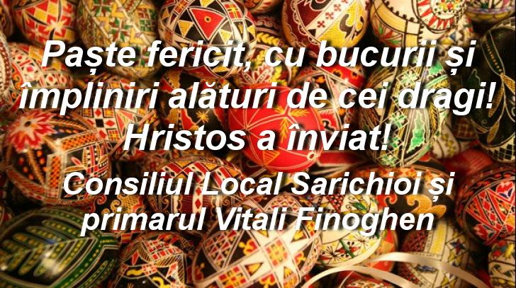 Consiliul Local și Primăria Sarichioi vă urează Paște fericit!