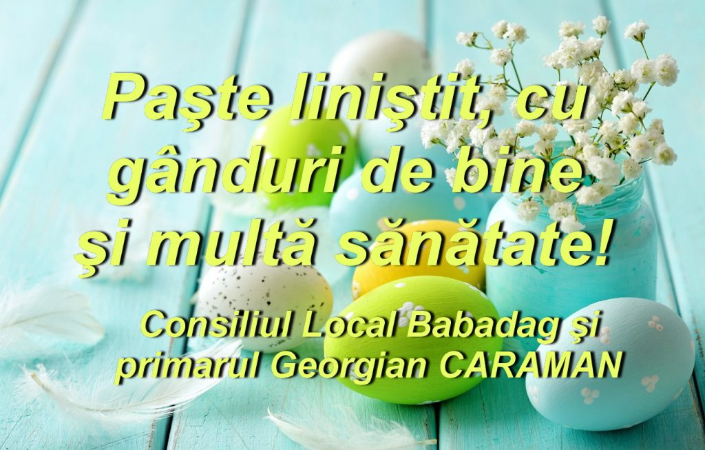 Consiliul Local Babadag şi primarul Georgian Caraman vă urează