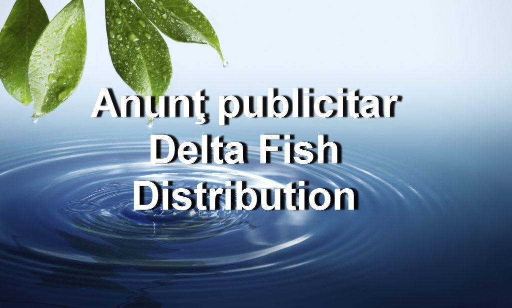 Anunţ publicitar - SC Delta Fish Distribution 2003