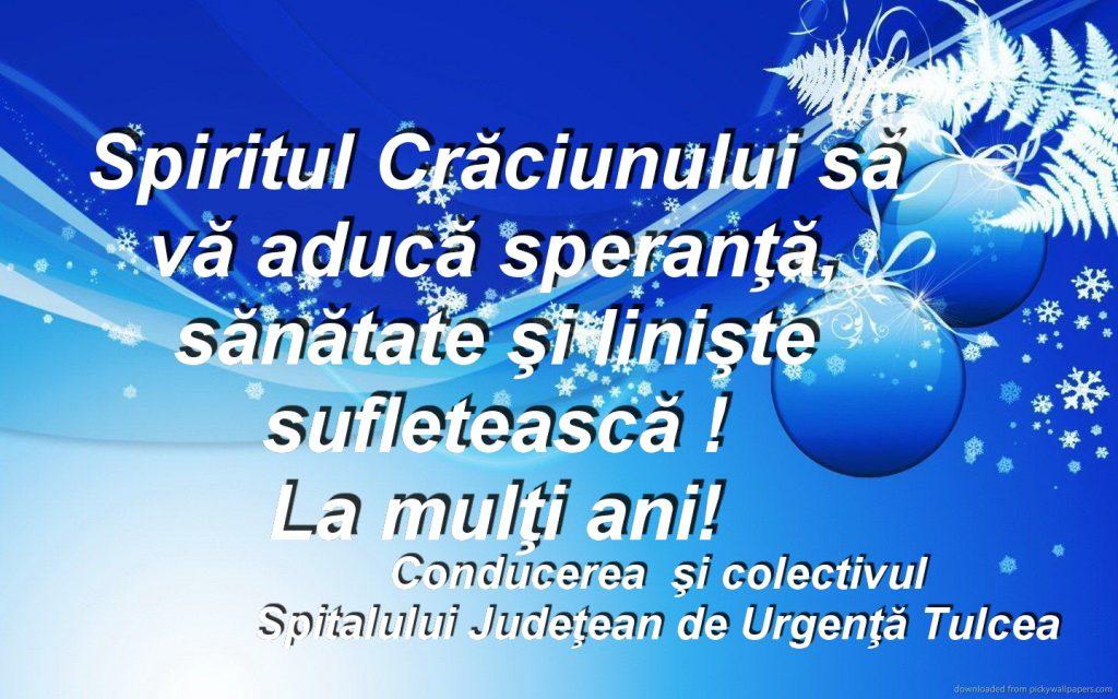 Conducerea şi colectivul Spitalului Judeţean de Urgenţă Tulcea vă urează Sărbători fericite!